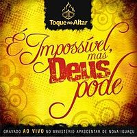 Deus do Impossivel - Toque no Altar.mp3