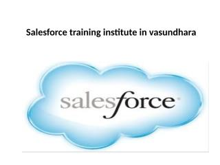 Salesforce training institute in vasundhara.pptx