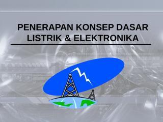 penerapan-konsep-dasar-listrik-elektronika.pptx