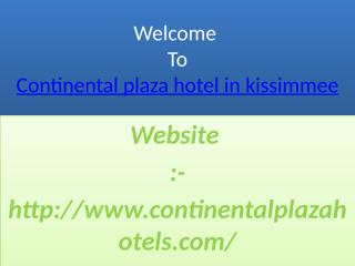 Continental plaza hotel in kissimmee (1).pptx