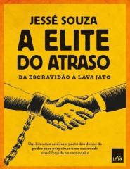 A elite do atraso_ Da escravidao a Lava Jato - Jesse Souza.docx