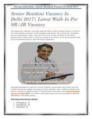 Senior Resident Vacancy In Delhi 2017 Latest Walk-In For SR JR Vacancy.pdf