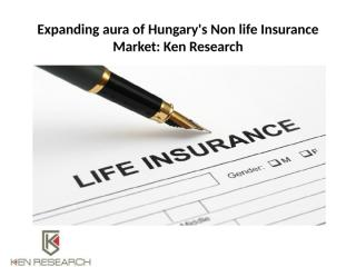 Expanding aura of Hungary's Non life Insurance Market.pptx
