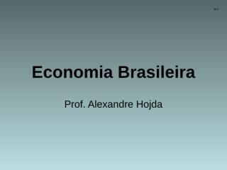 Aula+3+Economia+Brasileira_2.ppt