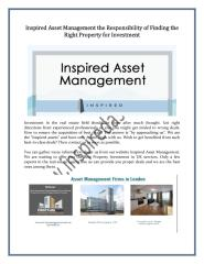 Inspired Asset Management the Responsibility of Finding the Right Property for Investment-Www.Inspiredassets.Com.pdf