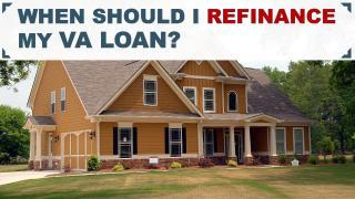 When Should I Refinance My VA Loan.pdf