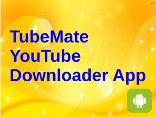 TubeMate YouTube Downloader App.pdf